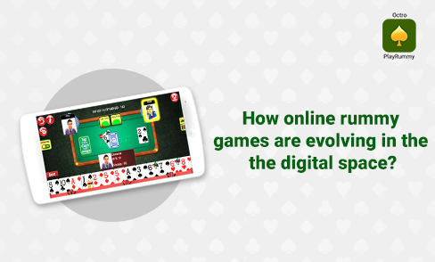 How Online Rummy Games Are Evolving in the Digital Space?