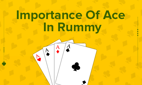Importance Of Ace In Online Rummy Games