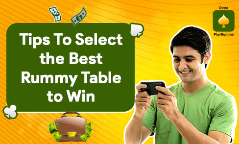 Tips to Select the Best Rummy Table to Win