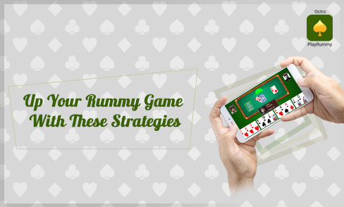 Up Your Rummy Game With These Strategies
