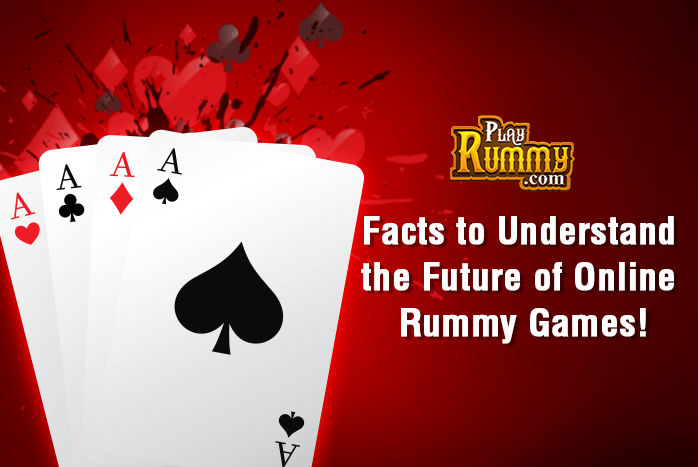 Facts to Understand the Future of Online Rummy Games
